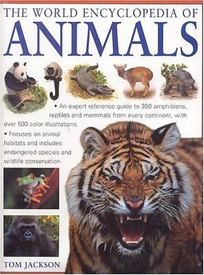 The World Encyclopedia of Animals By Tom Jackson, Michael Chinery