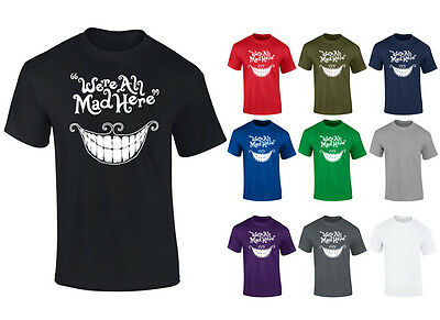 Mens We're All Mad Here Cheshire Cat Quote T-shirt NEW S-XXL