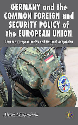Germany and the Common Foreign and Security Policy of the European Union: Betwee