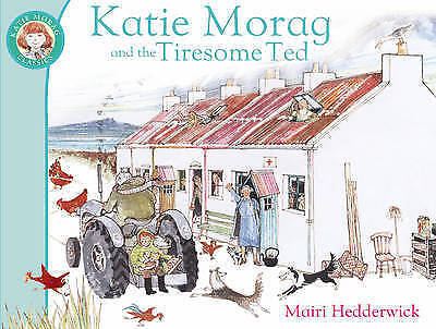 Katie Morag and the Tiresome Ted by Mairi Hedderwick (Paperback, 2010) New Book
