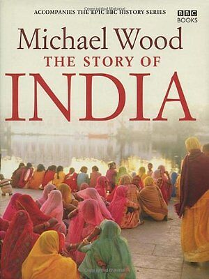 The Story of India By Michael Wood. 9780563539155