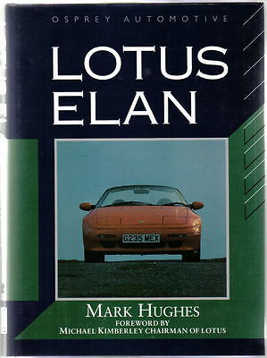 Lotus Elan by Mark Hughes 1962 to the 1990s Elan Heritage M90 X100 M100 +