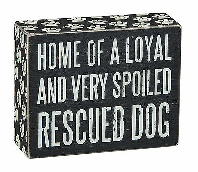 """Home of a Loyal and Very Spoiled Rescued Dog Box Sign Primitives by Kathy 4 x 4"""""""