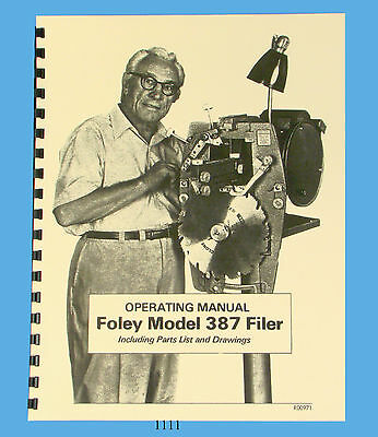 Foley Belsaw Model 387 Saw Filer Operator & Parts Manual *1111