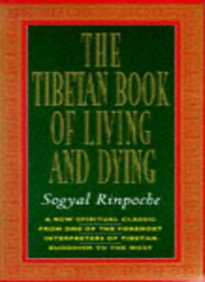 The Tibetan Book of Living and Dying By Sogyal Rinpoche. 9780712657525