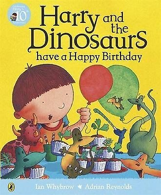 Harry and the Dinosaurs Have a Happy Birthday by Ian Whybrow - New pb Book