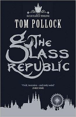 The Glass Republic by Tom Pollock, Book, New (Paperback)