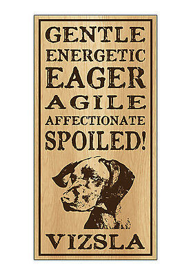 Wood Dog Breed Personality Sign - Spoiled Vizsla - Home, Office, Gift