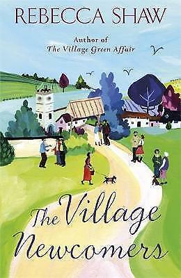 The Village Newcomers by Rebecca Shaw (Paperback) New Book