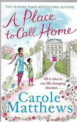 A Place to Call Home by Carole Matthews, Book, New (Paperback)