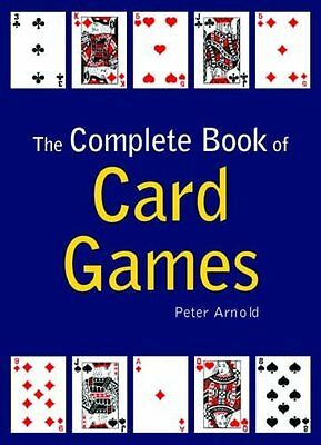 The Complete Book of Card Games By Peter. Arnold
