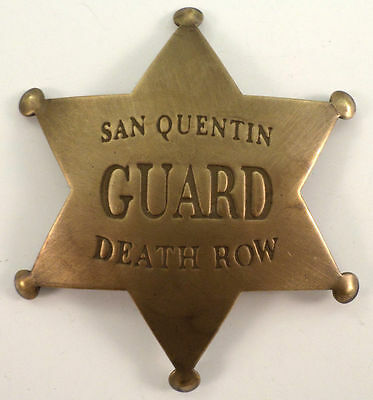 Embossed Star San Quentin Guard Death Row Solid Brass Badge Pin #114