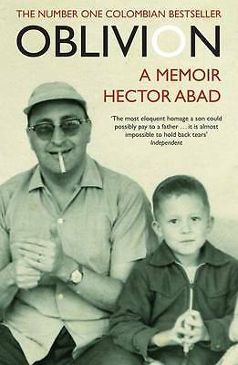 Oblivion: A Memoir by Hector Abad (Paperback, 2011) New Book