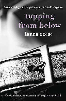 Topping from Below by Laura Reese (Paperback) New Book