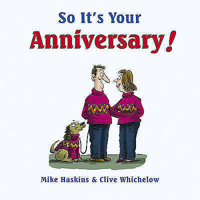 So It's Your Anniversary! by Clive Whichelow, Mike Haskins (Hardback, 2010)