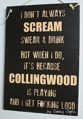 Naughty Scream Drink Swear F*cking Loud Collingwood Magpies Footy Sign