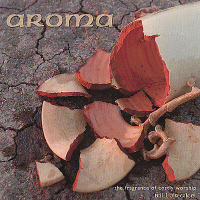 Bill Drake - Aroma-The Fragrance of Costly Worship [New CD]