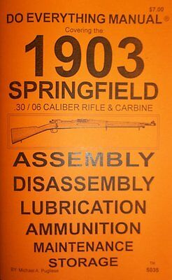 Springfield 1903  1903A3 Rifles  Do Everything Manual DISASSEMBLY CARE BOOK NEW