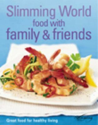 Slimming World: Food with Family & Friends By Slimming World