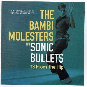 BAMBI MOLESTERS, THE - Sonic bullets - 13 from the hip - LP + Poster 2001 Dancin