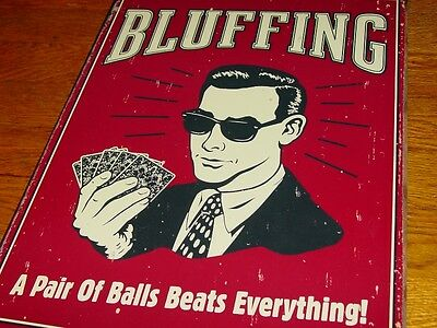 BLUFFING - A PAIR OF BALLS BEATS EVERYTHING Poker Casino Bar Tavern Sign Decor