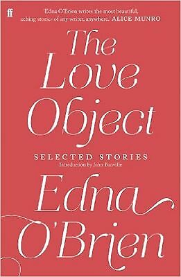 The Love Object: Selected Stories of Edna O'Brien by Edna O'Brien - New Book