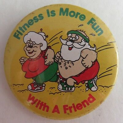 Vintage Fitness Is More Fun With A Friend Pin Pinback Button     (Inv2294)