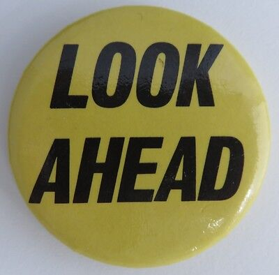 Vintage Look Ahead 2 1/4 Inch Pinback Pin Button             (Inv9316)