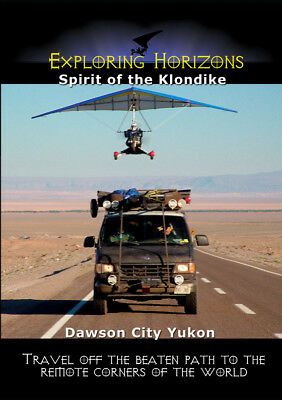 Exploring Horizons - Spirit of the Klondike - Dawson City Yukon - Travel DVD