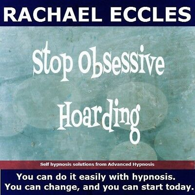 Stop obsessive Hoarding & collecting Rachael Eccles OCD Hypnosis Hypnotherapy CD