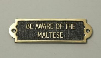 """""""BE AWARE OF THE MALTESE"""" Solid Brass Beware of the Dog Sign"""