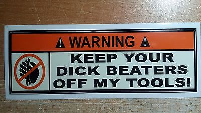 Warning - Keep Your Dick Beaters Off My Tools - (2 Pack) Great For Toolbox Funny