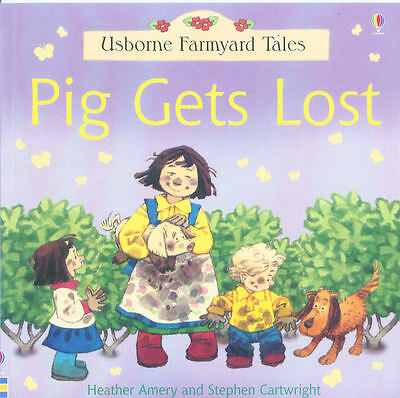 Young Children's Picture Story Book: Usborne Farmyard Tales: Pig Gets Lost