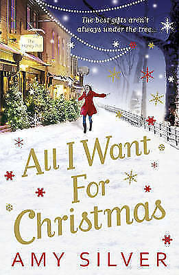 All I Want for Christmas by Amy Silver (Paperback) New Book