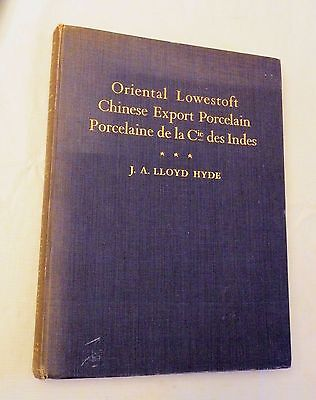 1954, Oriental Lowestoft Chinese Export Porcelain.., JA Lloyd Hyde, LIM/SIGNED!