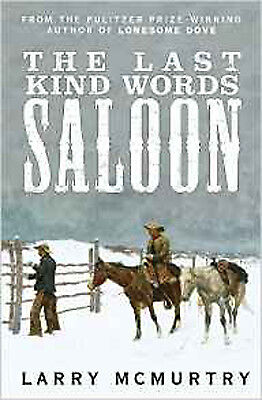 The Last Kind Words Saloon, New, McMurtry, Larry Book