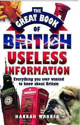The Great Book of British Useless Information by Hannah Warner, Book (Paperback)