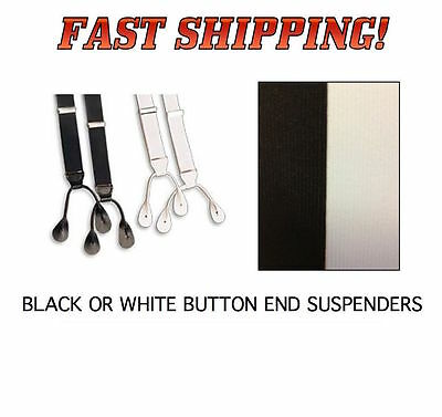 """BLACK or WHITE Formal Tuxedo Suspenders Braces NEW BUTTON ON End """"Y"""" BACK"""