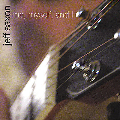 Jeff Saxon - Me Myself & I [New CD]