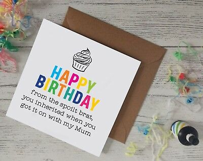 Funny Birthday Cards Spoilt Brat Inherited Kid Step Dad Father Greetings B22