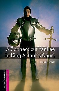 Oxford Bookworms. Starter: a Connecticut Yankee in King Arth