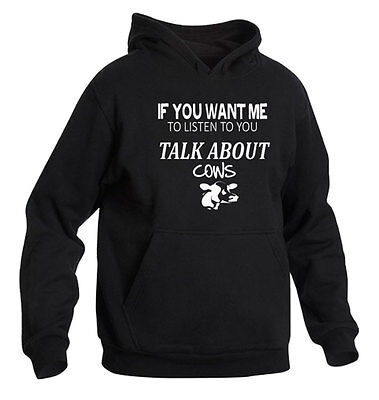 If You Want Me To Listen To You Talk About Cows Hoodie Colour Choice