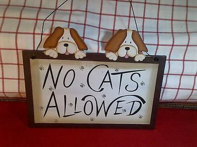 NO CATS ALLOWED humorous painted hanging WOOD PLAQUE SIGN 8.5 x 7 inches new