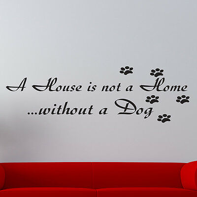 A House Is Not A Home Without A Dog Vinyl Wall Decalquote New Size