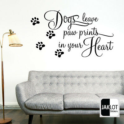 DOGS LEAVE PAW PRINTS IN YOUR HEART - Vinyl Wall Art Sticker Decal Decor