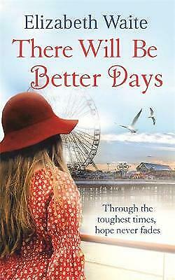 There Will Be Better Days by Elizabeth Waite (Paperback) New Book