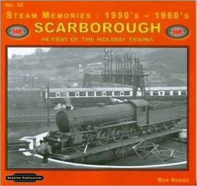 Steam Memories 1950's-1960's Scarborough: No. 35: Heyday of the Holiday Trains,