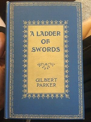 A Ladder Of Swords By Gilbert Parker 1904 First Edition Rare Antique