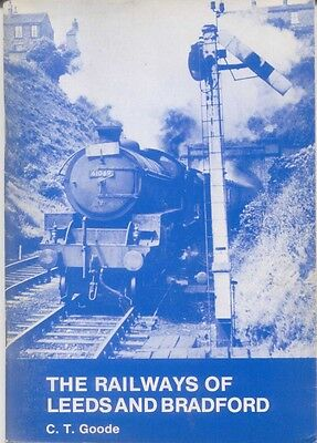 Railways of Leeds and Bradford by C T Goole 1987