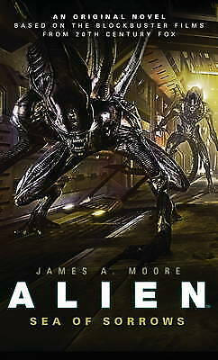 Alien - Sea of Sorrows (Book 2) by James A. Moore (Paperback) New Book